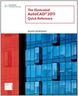 Illustrated AutoCAD 2011: Quick Reference, by Grabowski 9781111125165