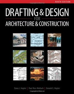 Drafting and Design for Architecture and Construction, by Hepler, 9th Edition 9781111128135
