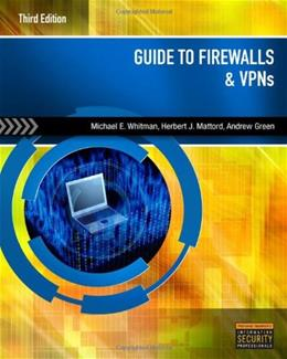 Guide to Firewalls and VPNs, by Whitman, 3rd Edition 9781111135393