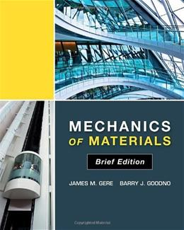 Mechanics of Materials, by Gere, Brief Edition 9781111136024
