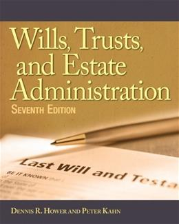 Wills, Trusts, and Estates Administration 7 9781111137786