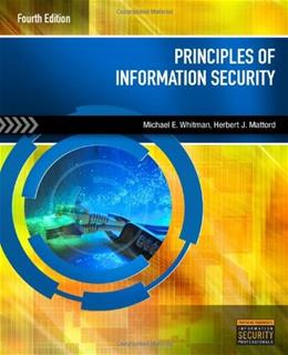 Principles of Information Security, by Whitman, 4th Edition 9781111138219