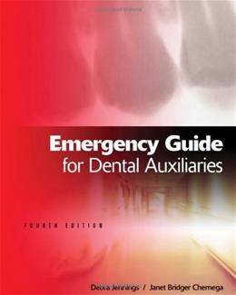 Emergency Guide for Dental Auxiliaries, by Jennings, 4th Edition 9781111138608
