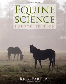 Equine Science, by Parker, 4th Edition 9781111138776