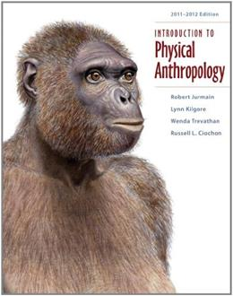 Introduction to Physical Anthropology, by Jurmain, 13th  Edition 9781111297930