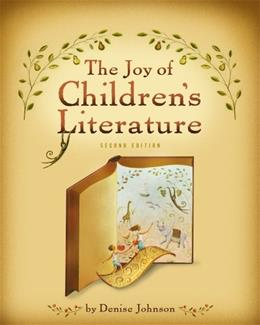 The Joy of Childrens Literature (What's New in Education) 2 9781111298364