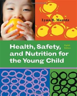 Health, Safety, and Nutrition for the Young Child (What's New in Early Childhood) 8 9781111298371