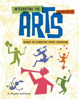 Integrating the Arts Across the Elementary School Curriculum, by Gelineau, 2nd Edition 9781111301262