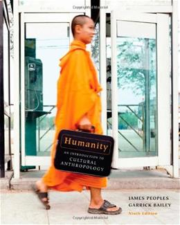 Humanity: An Introduction to Cultural Anthropology, by Peoples, 9th Edition 9781111301521
