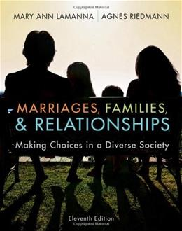 Marriages, Families, and Relationships: Making Choices in a Diverse Society, by Lamanna, 11th Edition 9781111301545