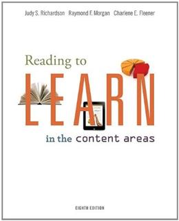 Reading to Learn in the Content Areas, by Richardson, 8th Edition 9781111302733