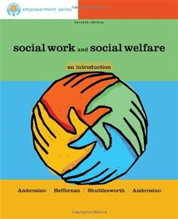 Social Work and Social Welfare: An Introduction, by Ambrosino, 7th Edition 9781111304768