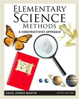 Elementary Science Methods: A Constructivist Approach (What's New in Education) 6 9781111305437