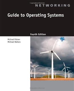 Guide to Operating Systems 4 w/CD 9781111306366