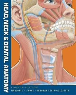 Head, Neck and Dental Anatomy, by Short, 4th Edition 9781111306786