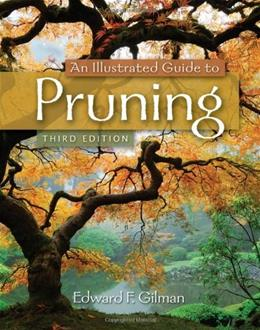 Illustrated Guide to Pruning, by Gilman, 3rd Edition 9781111307301