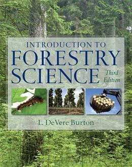 Introduction to Forestry Science, by Burton, 3rd Edition 9781111308391