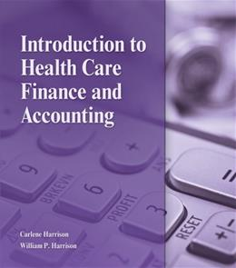 Introduction to Health Care Finance and Accounting, by Harrison 9781111308674