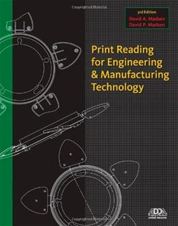 Print Reading for Engineering and Manufacturing Technology, by Madsen, 3rd Edition 3 PKG 9781111308711