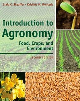 Introduction to Agronomy: Food, Crops, and Environment, by Sheaffer, 2nd Edition 9781111312336