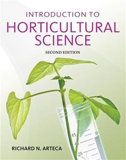 Introduction to Horticultural Science, by Arteca, 2nd Edition 9781111312794