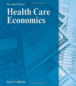 Health Care Economics (DELMAR SERIES IN HEALTH SERVICES ADMINISTRATION) 7 9781111313265