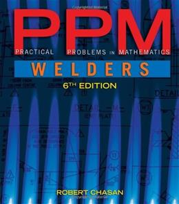 Practical Problems in Mathematics for Welders, by Chasan, 6th Edition 9781111313593