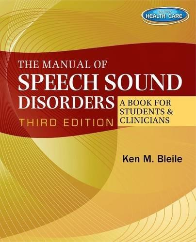 Manual of Speech Sound Disorders: A Book for Students and Clinicians, by Bleile, 3rd Edition 3 w/CD 9781111313784