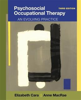 Psychosocial Occupational Therapy: An Evolving Practice 3 9781111318307