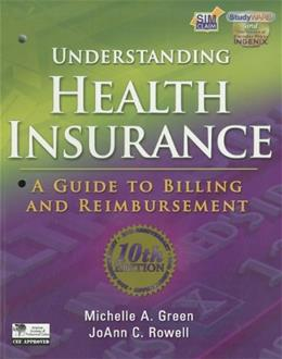 Understanding Health Insurance: A Guide to Billing and Reimbursement, by Green, 10th Edition 9781111318789