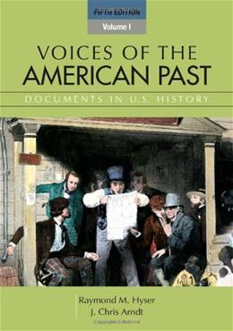 Voices of the American Past: Documents in U.S. History, by Hyser, 5th Edition, Volume 1 9781111341244
