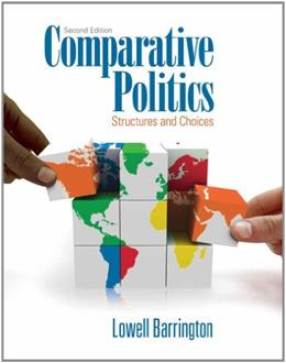 Comparative Politics: Structures and Choices, by Barrington, 2nd Edition 9781111341930