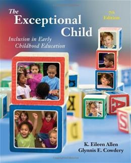 The Exceptional Child: Inclusion in Early Childhood Education (PSY 683 Psychology of the Exceptional Child) 7 9781111342104