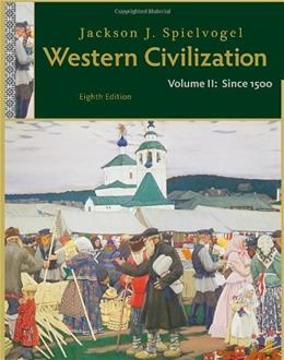 Western Civilization, by Spielvogel, 8th Edition, Volume 2: Since 1500 9781111342135