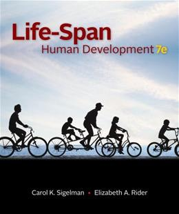 Life Span Human Development, by Sigelman, 7th Edition 9781111342739