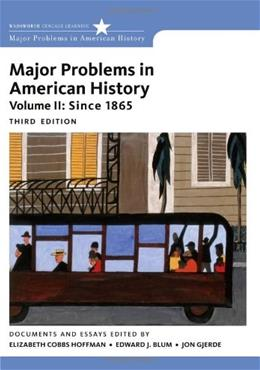 Major Problems in American History, Volume II: Since 1865 (Major Problems in American History Series) 3 9781111343163