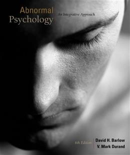 Abnormal Psychology: An Integrative Approach, by Barlow, 6th Edition 9781111343651