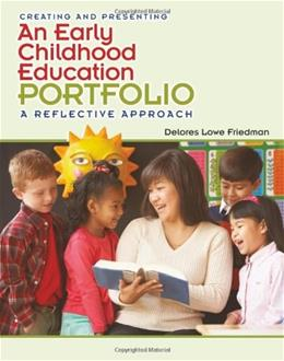 Creating and Presenting an Early Childhood Education Portfolio, by Friedman 9781111344337