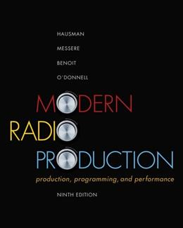 Modern Radio Production: Production Programming and Performance, by Hausman, 9th Edition 9781111344399