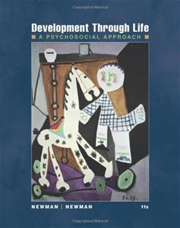 Development Through Life: A Psychosocial Approach, by Newman, 11th Edition 9781111344665