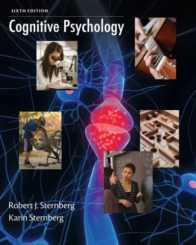 Cognitive Psychology, by Sternberg, 6th Edition 9781111344764