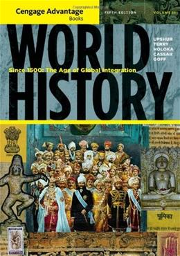 World History: The Age of Global Integration, by Upshur, 5th Edition, Volume 2: Since 1500 9781111345136