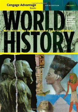 Cengage Advantage Books: World History: Before 1600: The Development of Early Civilization, Volume I 5 9781111345167