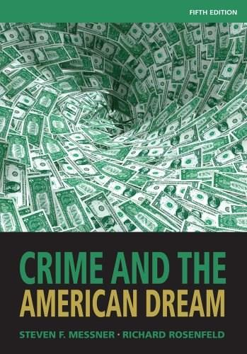 Crime and the American Dream, by Messner, 5th Edition 9781111346966