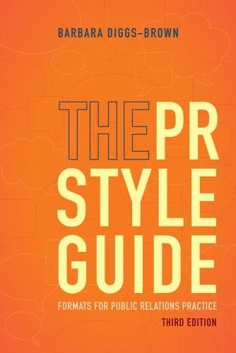 PR Styleguide: Formats for Public Relations Practice, by Diggs-Brown, 3rd Edition 9781111348113