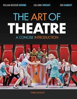 The Art of Theatre: A Concise Introduction 3 9781111348311