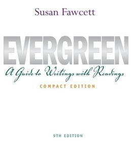 Evergreen: A Guide to Writing with Readings, by Fawcett, 9th Compact Edition 9781111349004