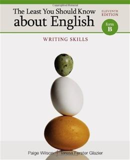Least You Should Know about English: Writing Skills, by Wilson, 11th Edition, Form B, Worktext 9781111350253