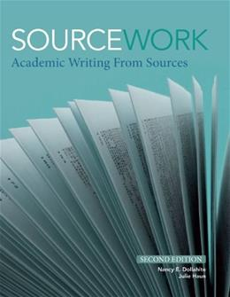 Sourcework: Academic Writing from Sources, by Dollahite, 2nd Edition, Worktext 9781111352097