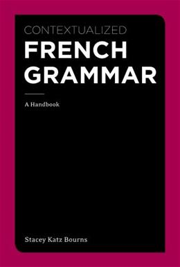 Contextualized French Grammar: A Handbook, by Bourns 9781111354145